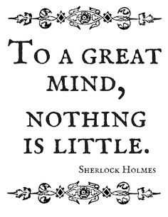 Get the free printable plus a coloring page. Print it out, take a coloring break. To a great mind, nothing is little.