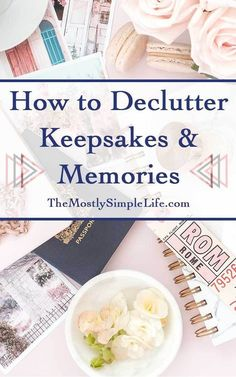 How to Declutter Keepsakes & Memories: it's so hard to let go of family heirlooms and emotional things! But it can overrun my house fast! Love these ideas for how to organize though! Good tips – they're giving me a ton of motivation!