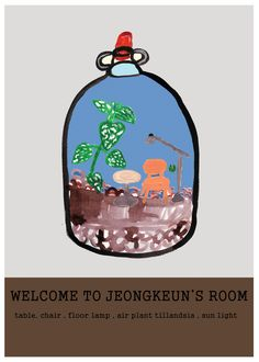 welcome to jeongkeun's room.  humans can't live without plants. terrarium space.