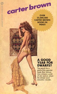 """A Good Year for Dwarfs?, by Carter Brown Signet 1970 Cover art by Robert McGinnis Confirmed as McGinnis, """"The Paperback Covers of Robert McGinnis"""" by Art Scott & Dr. Robert Mcginnis, Arte Do Pulp Fiction, Mad Max Book, Death Of The Author, Pin Up, Book Cover Art, Book Covers, Pulp Magazine, Penny Dreadful"""