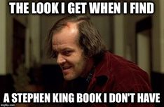 A meme for horror lovers: The look I get when I find a Stephen King book I don't have. A meme for horror lovers: Movie Memes, Book Memes, Book Quotes, Film Quotes, Max Schreck, Stephen King Quotes, Stephen King Books, The Killers, Jason Voorhees