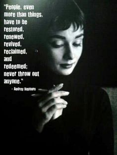 Wisdom from Audrey. Everyone is worth investing in.