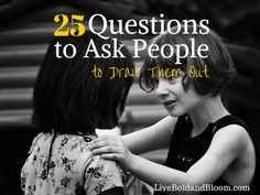 25 Questions To Ask People To Draw Them Out