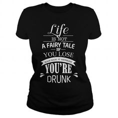Awesome Tee LIFE IS NOT A FAIRY TALE IF YOU LOSE T-Shirts