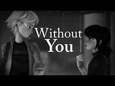 WITHOUT YOU || Miraculous - YouTube