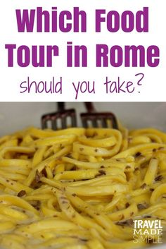Food is a big part of travel, especially travel in Italy. Food tours are a great way to learn about the cuisine. So which food tour in Rome should you take? Here's a look at two food tours we've taken in Rome.