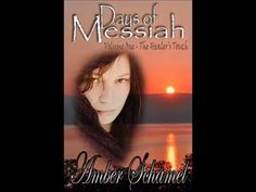 The Healer's Touch (Days of Messiah Book 1) By Amber Schamel Booktrailer