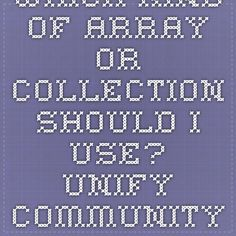Which Kind Of Array Or Collection Should I Use? - Unify Community Wiki