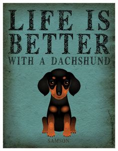 Life is Better with a Dachshund Art Print - Custom Dog Print on Etsy, Dachshund Funny, Dachshund Art, Daschund, I Love Dogs, Puppy Love, Weenie Dogs, Doggies, Wow Art, Baby Dogs