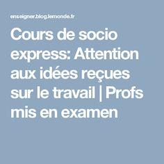 Cours de socio express: Attention aux idées reçues sur le travail | Profs mis en examen