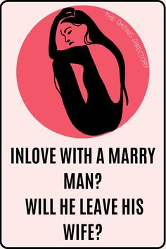 I'm inlove with a married man, will he ever leave his wife for me? - The Dating Directory