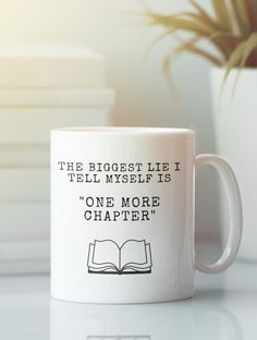The Biggest Lie I Tell Myself is….. One More Chapter! Literary Mug Are you looking for book lover gifts? Clothing or accessories with reading book quotes? Cool gifts for readers or fantastic presents for bookworms? Do you know a male librarian and are stuck for gift ideas? Look no further! This literary mug features the phrase: The Biggest Lie I Tell Myself is….. One More Chapter! All book lovers can relate to this. You sit down for a moment to read a chapter and before you know it you have just