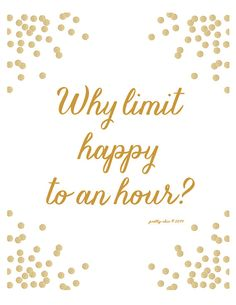 Why Limit Happy To An Hour Print - Happy Hour - Bar Cart - Wedding Signage