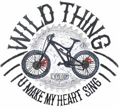 Wild Thing - MTB graphic. Tee available at www.cycologygear.com