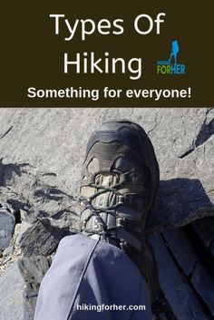 Which types of hiking do you want to do? Hiking For Her outlines all of your options, with great trail tips. #hike #typesofhiking #hiking #backpacking #womenhikers #hikingtips #hikingforher First Time Camping, Camping With Kids, Backpacking Tips, Hiking Tips, Camping Ideas, Hiking Training, Hiking Fashion, Camping Outfits, Fish Camp