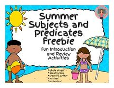 Use the Summer Subject and Predicate Activities from It's a Teacher Thing… Grammar Activities, List Of Activities, Teaching Resources, Subject And Predicate, Subject And Verb, Complete Predicate, Second Grade Writing, Third Grade