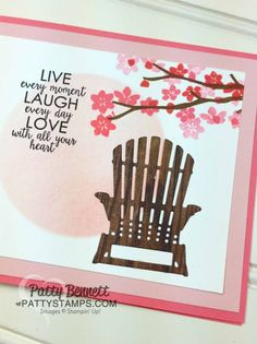 Seasonal layers Adirondack chair die cut with the Wood Textures paper stack. Cherry Blossom branch stamped with Colorful Seasons stamp set / greeting from Ribbon of Courage. Card by Patty Bennett Beach Cards, Birthday Cards, Birthday Images, Birthday Quotes, Birthday Greetings, Birthday Wishes, Happy Birthday, Card Sentiments, Friendship Cards