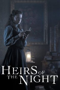 Heirs of the Night 2019 full Serie online MyFlixer Streaming Sites, Streaming Movies, Tv Series To Watch, Movies To Watch, Vampires, Zone Telechargement, Night Book, Popular Tv Series, Party Service