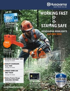 $300 Cash back on Husqvarna Chainsaw http://www.husqvarna.com/au/products/current-offers/chainsaw-cash-back-2016/