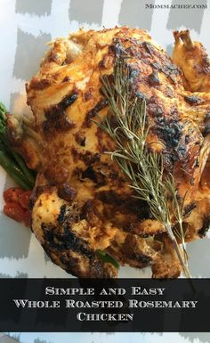 You will love the simplicity of this chicken, it always comes out moist & tender. The rosemary adds a delicious flavor and beautiful aroma.