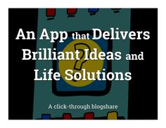 What would you pay for an app that delivers brilliant ideas and life solutions? A blogshare by Warren Berger, author of A MORE BEAUTIFUL QUESTION
