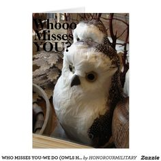 WHO MISSES YOU-WE DO (OWLS HUMOR) GROUP CARD