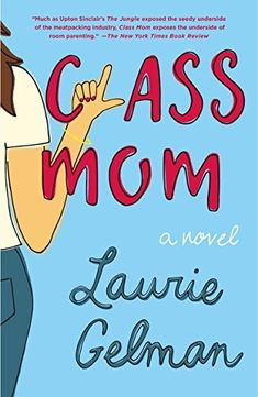 """Read """"Class Mom A Novel"""" by Laurie Gelman available from Rakuten Kobo. Laurie Gelman's clever debut novel about a year in the life of a kindergarten class mom—a brilliant send-up of the petty. Books For Moms, New Books, Good Books, Books To Read, Mom Series, Funny Emails, Kindergarten Class, Book Club Books, The Life"""