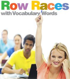 Row Races With Vocabulary Words, grades 4–12. In groups of four, students sit in a row (line). They take turns contributing to a collaborative story by each writing a sentence. Their story must use their vocabulary words and be cohesive! The biggest challenge of this activity is that words are written on the board in a list. The students have to write a sentence using the word that comes up when it is their turn to contribute.