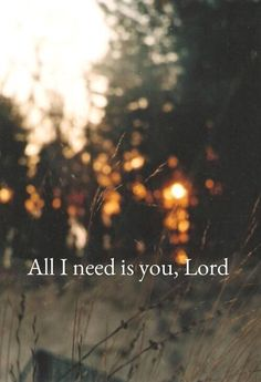 Image via We Heart It #all #almighty #always #amazing #beautiful #believe #blessed #blessing #Christ #christian #endless #faith #father #flower #forever #god #grace #hallelujah #happy #heaven #holy #hope #jesus #landscape #lord #nature #need #ocean #praise #quote #religion #spirit #street #things #trust #truth #way #worship #love