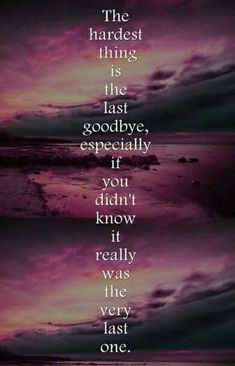 This is sooooo true! Never once did I think I would say goodbye to you that day. I miss you so much honey, my life is NOT the same & never will be. Forever in my heart my love 💔💔💔💔💔 Miss U So Much, Miss You Mom, I Will Remember You, Loss Quotes, Sad Quotes, Inspirational Quotes, Qoutes, Missing My Son, Missing You So Much