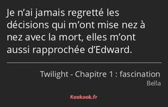 Film Twilight, Citations Film, Decision, Sad, Handsome Quotes, Never Have I Ever, Just For Laughs, Actor Quotes