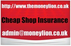 http://www.themoneylion.co.uk/insurancequotes/business/shopinsurance cheap Shop insurance