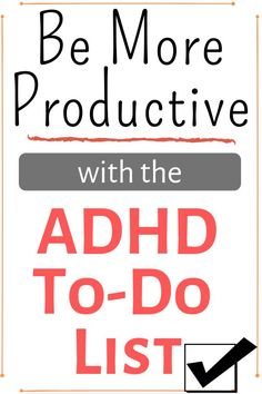 makes it hard to get anything done. Get rid of feeling overwhelmed or scattered, increase your motivation, and be more productive with this ADHD tips for your to do list. It's for ADHD women BY and ADHD woman so you know it works!