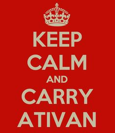 Keep calm and carry Ativan meme.  See the complete collection of original sedation meme humor!