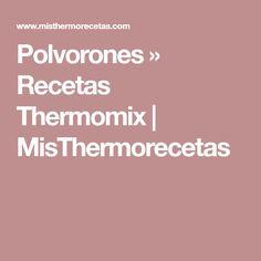 Polvorones » Recetas Thermomix   MisThermorecetas