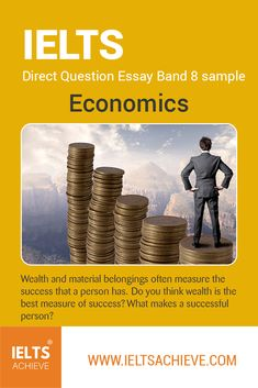 Economics IELTS Direct Question Essay Sample Answer:   Wealth and material belongings often measure the success that a person has. Do you think wealth is the best measure of success? What makes a successful person? Take a look at the model answer.  #Economics #IELTSWritingTask2  #DirectQuestionEssay #IELTSSampleAnswer #IELTSModelAnswer #IELTSAchieve Ielts Writing Task 2, Economics, Wealth, Thinking Of You, Success, Model, Thinking About You, Scale Model