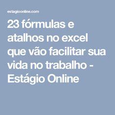 23 fórmulas e atalhos no excel que vão facilitar sua vida no trabalho - Estágio Online