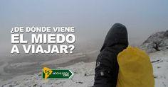 ¿De dónde viene el miedo a viajar? - Mochileros.org  #mochileros #travel #mochilero #wanderlust #viajes #viajar