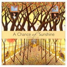 """""""A Chance of Sunshine"""" di Jimmy Liao (Creative Company) è un libro per bambini e per adulti sul senso della natura e della vita. E' stato pubblicato per la prima volta nel 1999."""