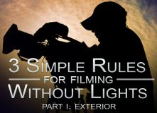 3 Simple Rules for Filming Without Lights (Exterior)