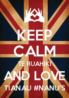 KEEP CALM TE RUAHIKI AND LOVE TIANAU