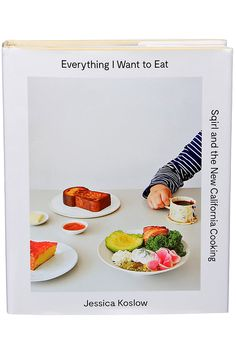 """I want to eat everything in """"Everything I Want to Eat: Sqirl and the New California Cooking,"""" the first cookbook from Jessica Koslow, the chef of Sqirl in Los Angeles. (Photo: Sonny Figueroa/The New York Times)"""