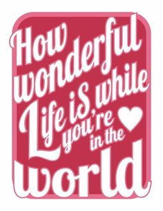 How wonderful life is while you're in the world - Elton John Honestly one of my favorite songs in this world. So beautiful, it's helped me get through so much that this songs pull on me is inexplainable Now Quotes, Music Quotes, Great Quotes, Happy Quotes, Inspirational Quotes, Beatles Quotes, Beatles Lyrics, Life Quotes, Love Songs Lyrics