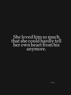 """""""She loved him so much that she could hardly tell her own heart from his anymore. All You Need Is Love, What Is Love, I Love Him, Love Of My Life, Love Her, Broken Hearts Club, Me Quotes, Funny Quotes, Hopeless Romantic"""
