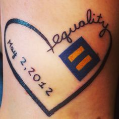 Equality tattoo with anniversary date! Love it!