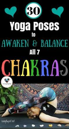 New to chakras? In this blog I show 30 beginner and advanced healing yoga poses for all 7 chakras. These yoga poses are great for balancing and awakening all 7 chakras: root chakra, sacral chakra, solar plexus chakra, heart chakra, throat chakra, third eye chakra, and crown chakra. I have also included positive affirmations to say during each yoga pose. https://lovingthyself.net/chakrayoga/ #chakrayoga #healing #yoga #poses #beginners #advanced #root #solarplexus #heart #sacral