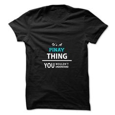 Its a PINAY thing, you wouldnt understand - #shower gift #funny gift. TRY => https://www.sunfrog.com/LifeStyle/Its-a-PINAY-thing-you-wouldnt-understand.html?68278