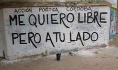Me quiero libre pero a tu lado #Acción Poética Córdoba #accion