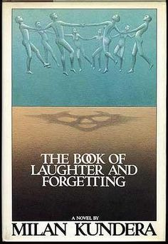 The Book of Laughter and Forgetting (Czech: Kniha smíchu a zapomnění) is a novel by Milan Kundera, published in 1979. It is composed of seven separate narratives united by some common themes. The book considers the nature of forgetting as it occurs in history, politics and life in general. The stories also contain elements found in the genre of Magical Realism.