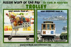 """AUSSIE WORD OF THE DAY:  Okay, you've asked for it...so here it is...What Aussies and Americans think of when they hear the word """"trolley"""". #yankinaustralia #australia #aussielingo"""